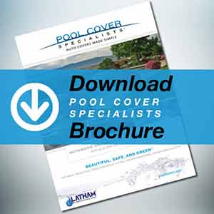 Download A Pool Cover Specialists® Brochure